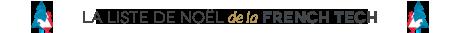 La liste de Noël de la French Tech